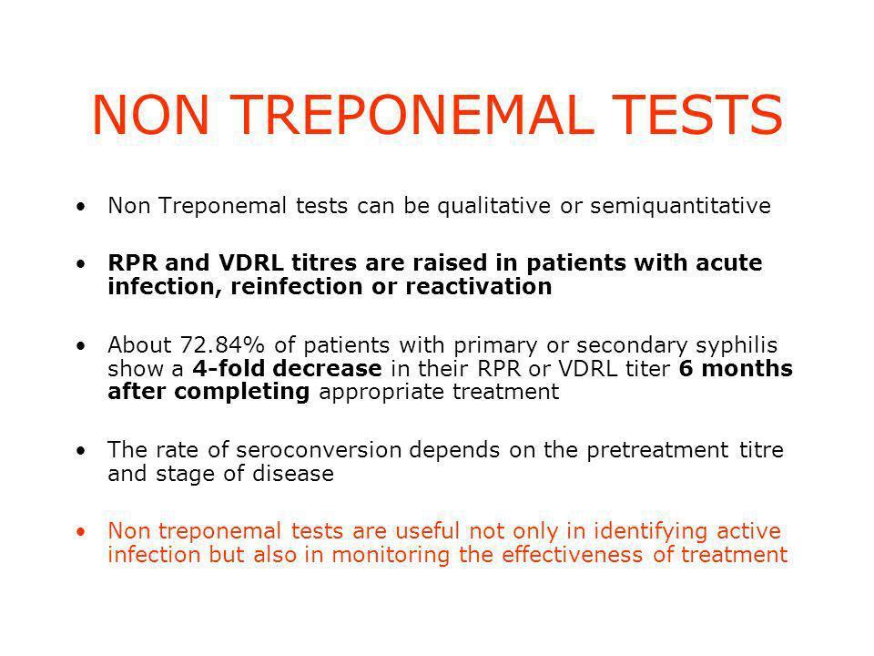 NON TREPONEMAL TESTS Non Treponemal tests can be qualitative or semiquantitative.
