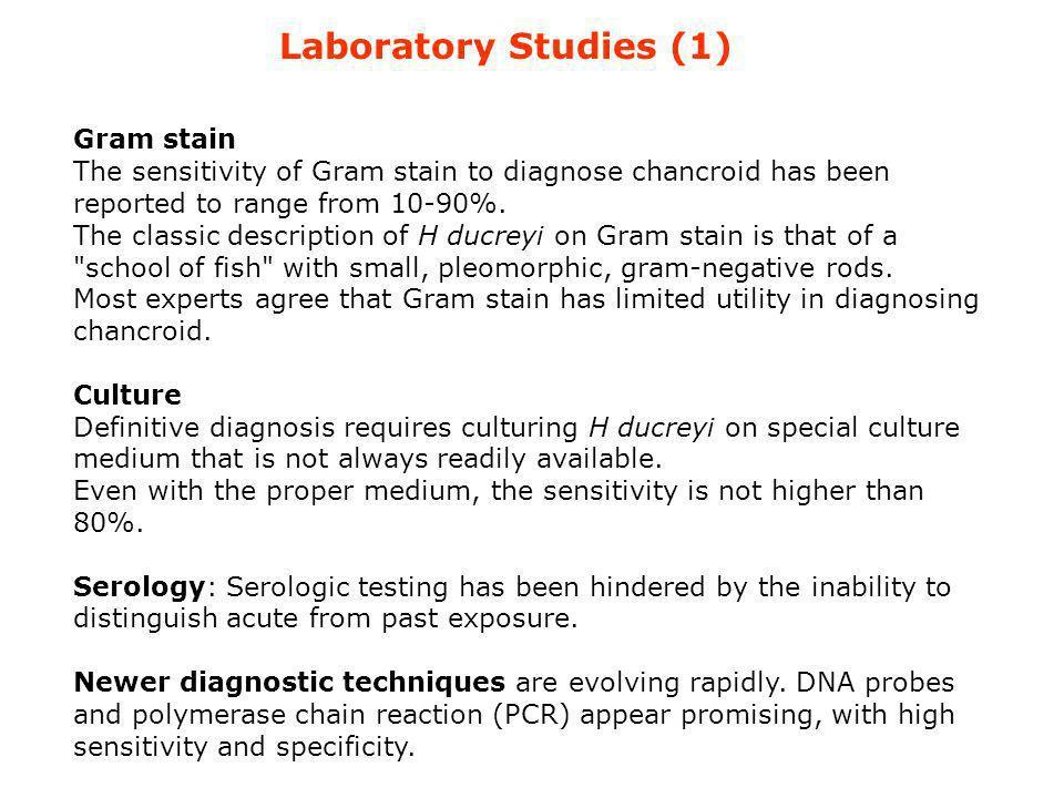 Laboratory Studies (1) Gram stain