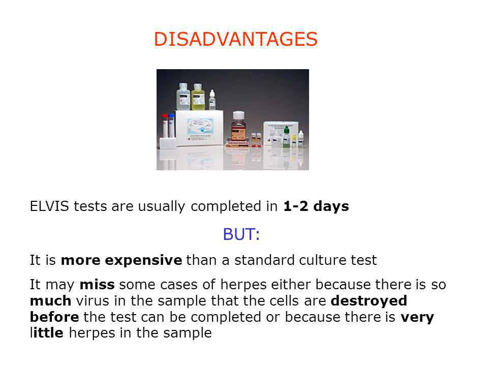 DISADVANTAGES BUT: ELVIS tests are usually completed in 1-2 days