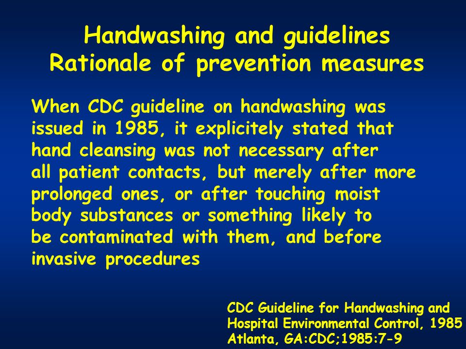 Handwashing and guidelines Rationale of prevention measures