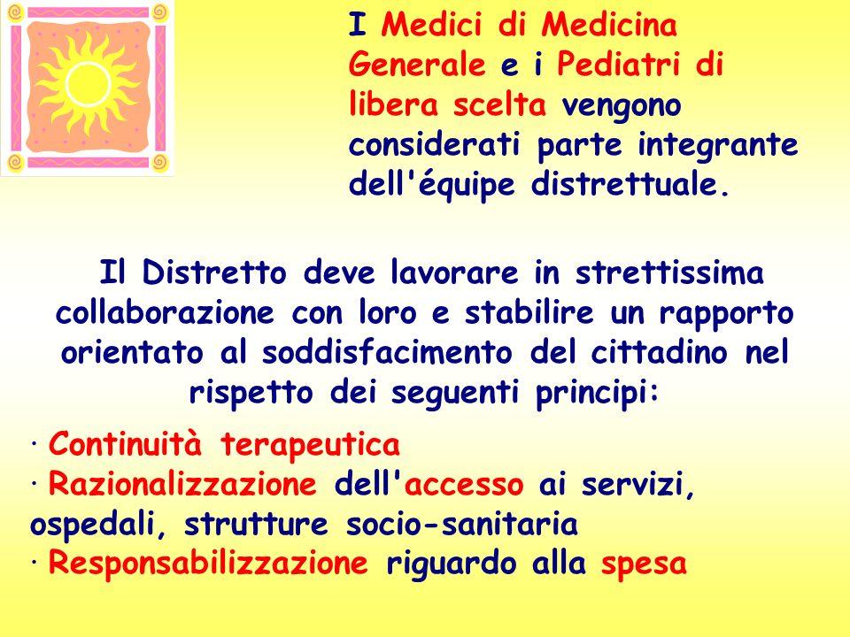 I Medici di Medicina Generale e i Pediatri di libera scelta vengono considerati parte integrante dell équipe distrettuale.