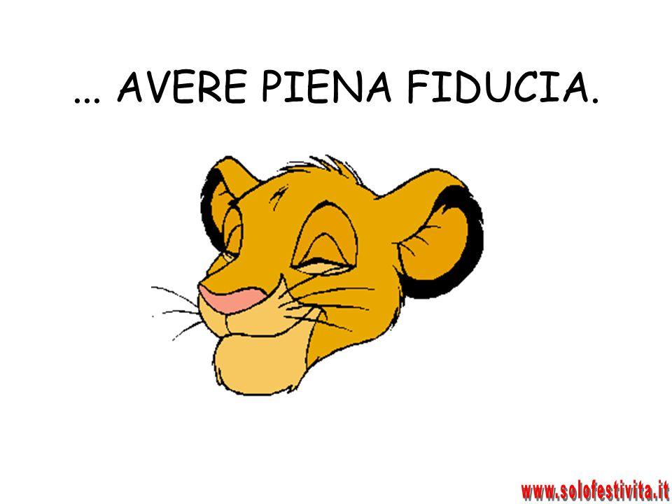 ... AVERE PIENA FIDUCIA. www.solofestivita.it