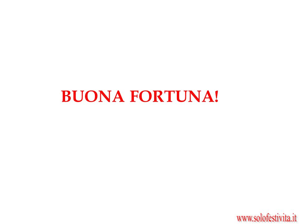 BUONA FORTUNA! www.solofestivita.it