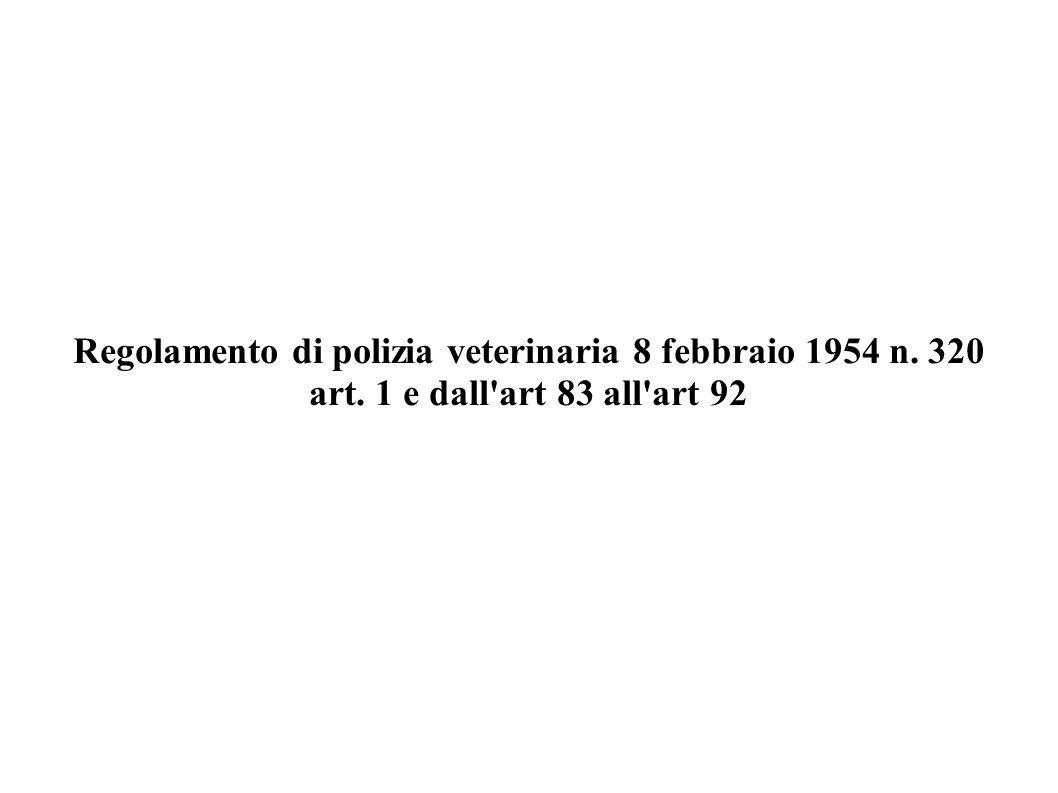 Regolamento di polizia veterinaria 8 febbraio 1954 n. 320 art