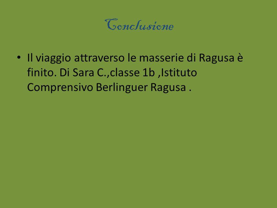 Conclusione Il viaggio attraverso le masserie di Ragusa è finito.