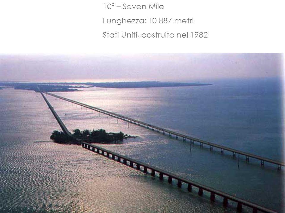 10º – Seven Mile Lunghezza: 10 887 metri Stati Uniti, costruito nel 1982