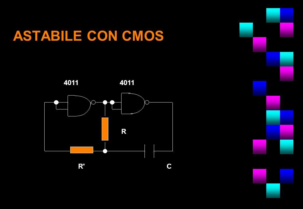 ASTABILE CON CMOS 4011 4011 R NOTA : R C