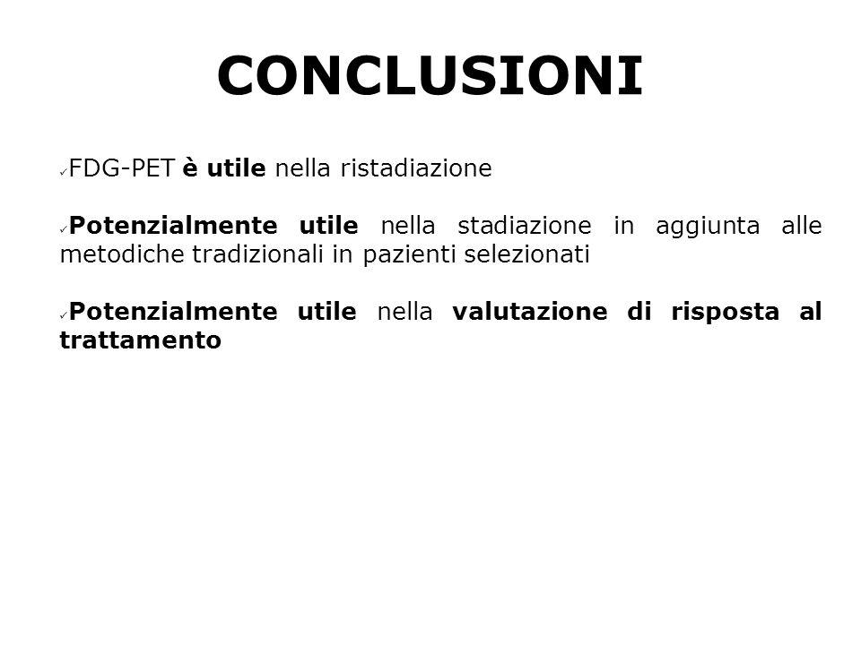 CONCLUSIONI FDG-PET è utile nella ristadiazione