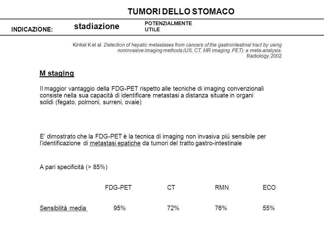 TUMORI DELLO STOMACO stadiazione M staging INDICAZIONE: