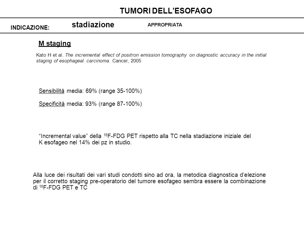 TUMORI DELL'ESOFAGO stadiazione M staging INDICAZIONE: