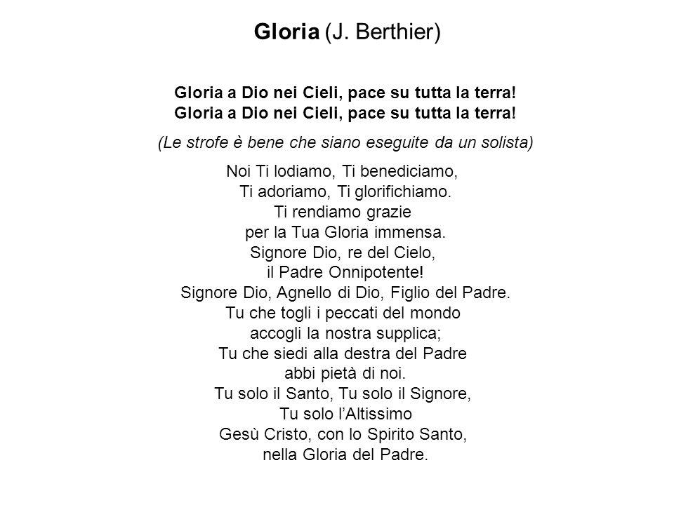 Gloria (J. Berthier) Gloria a Dio nei Cieli, pace su tutta la terra!