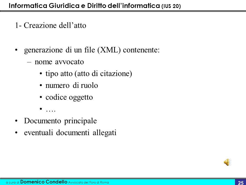 1- Creazione dell'atto generazione di un file (XML) contenente: nome avvocato. tipo atto (atto di citazione)
