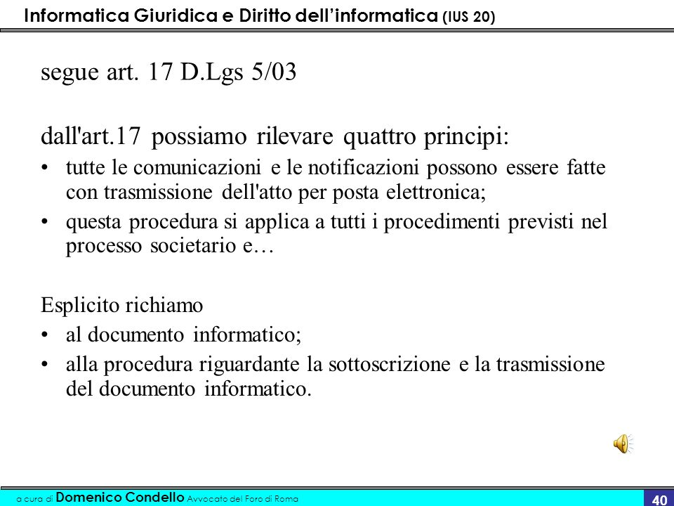 dall art.17 possiamo rilevare quattro principi: