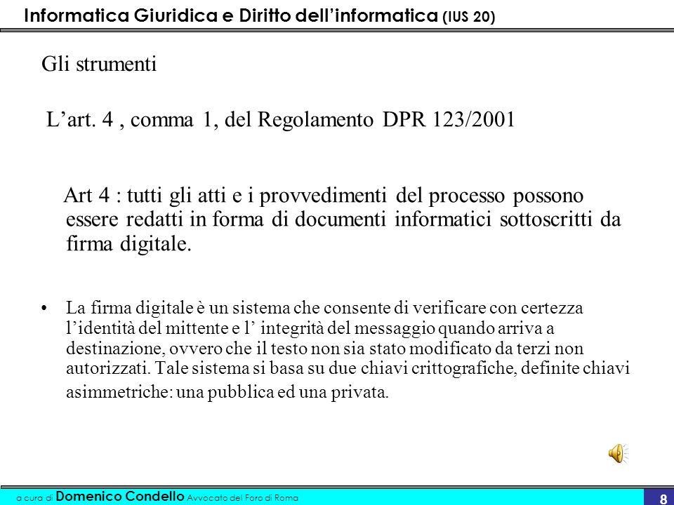 L'art. 4 , comma 1, del Regolamento DPR 123/2001