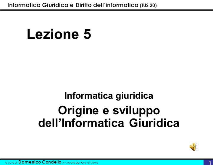 Informatica giuridica Origine e sviluppo dell'Informatica Giuridica