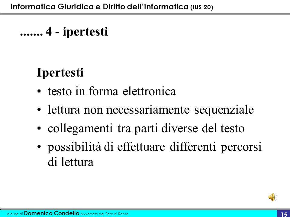 ....... 4 - ipertesti Ipertesti. testo in forma elettronica. lettura non necessariamente sequenziale.
