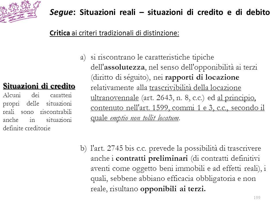 Segue: Situazioni reali – situazioni di credito e di debito Critica ai criteri tradizionali di distinzione: