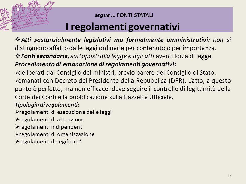 segue … FONTI STATALI I regolamenti governativi