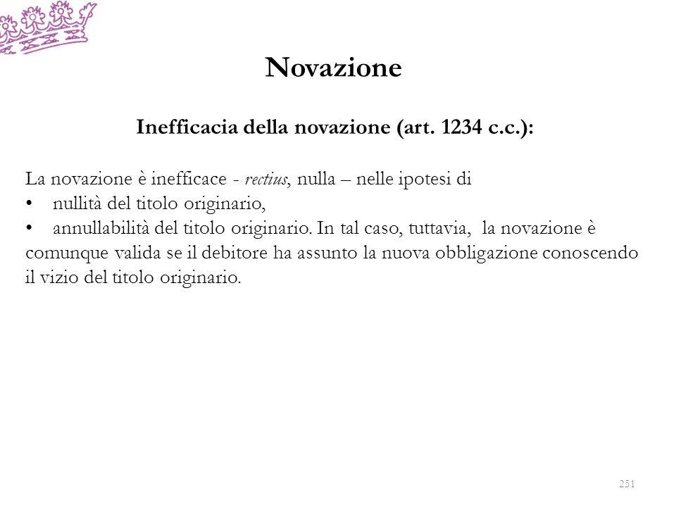 Inefficacia della novazione (art. 1234 c.c.):