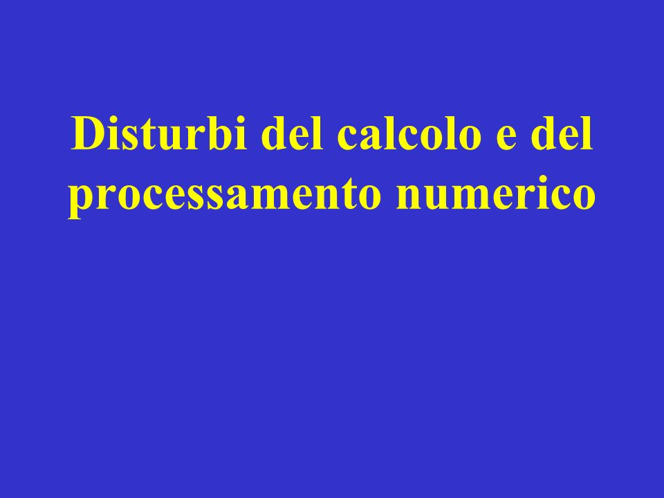 Disturbi del calcolo e del processamento numerico