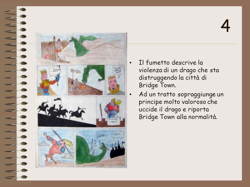 4 Il fumetto descrive la violenza di un drago che sta distruggendo la città di Bridge Town.
