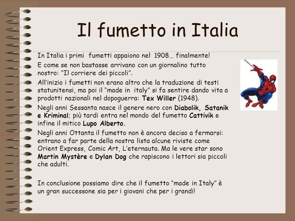 Il fumetto in Italia In Italia i primi fumetti appaiono nel 1908… finalmente!