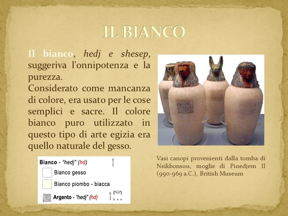 IL BIANCO Il bianco, hedj e shesep, suggeriva l onnipotenza e la purezza.