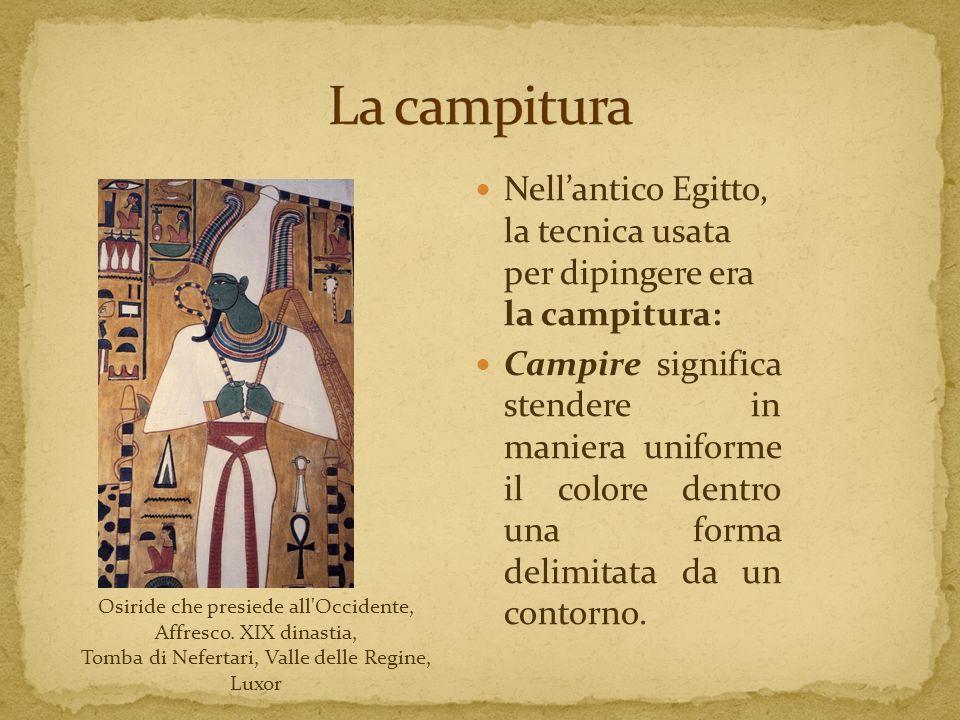 La campitura Nell'antico Egitto, la tecnica usata per dipingere era la campitura: