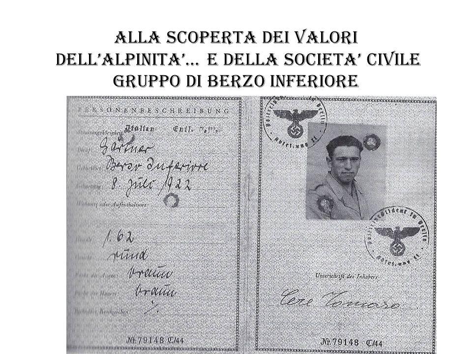 ALLA SCOPERTA DEI VALORI DELL'ALPINITA'… E DELLA SOCIETA' CIVILE gruppo di berzo inferiore
