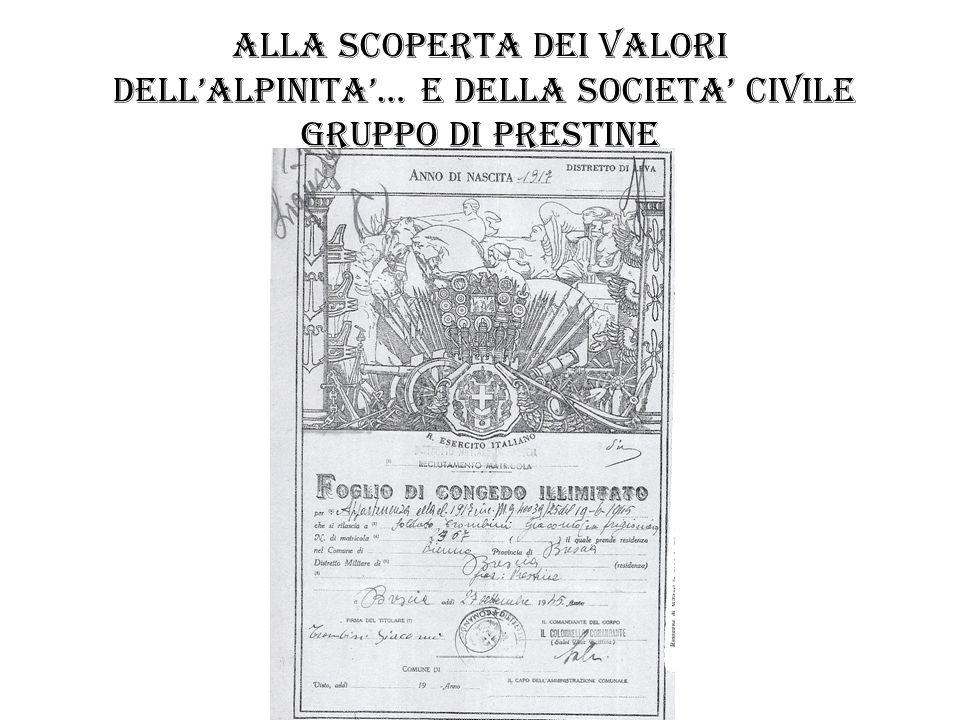 ALLA SCOPERTA DEI VALORI DELL'ALPINITA'… E DELLA SOCIETA' CIVILE gruppo di prestine