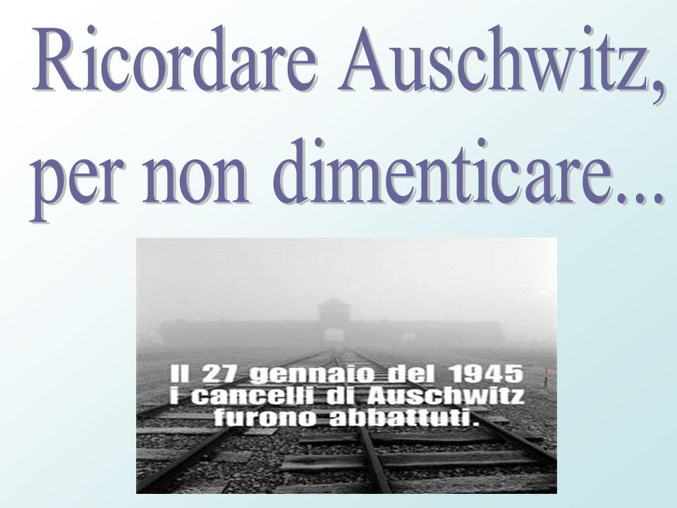 Ricordare Auschwitz, per non dimenticare...