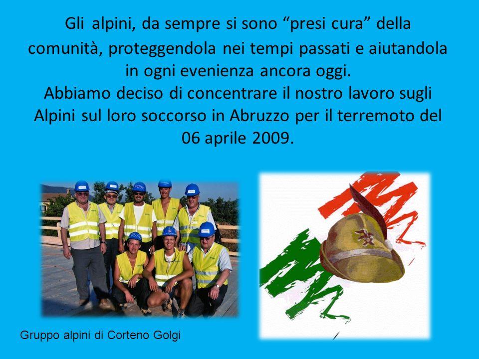 Gli alpini, da sempre si sono presi cura della comunità, proteggendola nei tempi passati e aiutandola in ogni evenienza ancora oggi. Abbiamo deciso di concentrare il nostro lavoro sugli Alpini sul loro soccorso in Abruzzo per il terremoto del 06 aprile 2009.