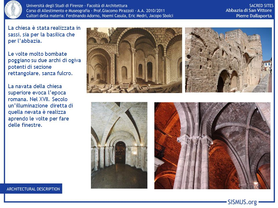 Abbazia di San VittorePierre Dallaporta. La chiesa è stata realizzata in sassi, sia per la basilica che per l'abbazia.