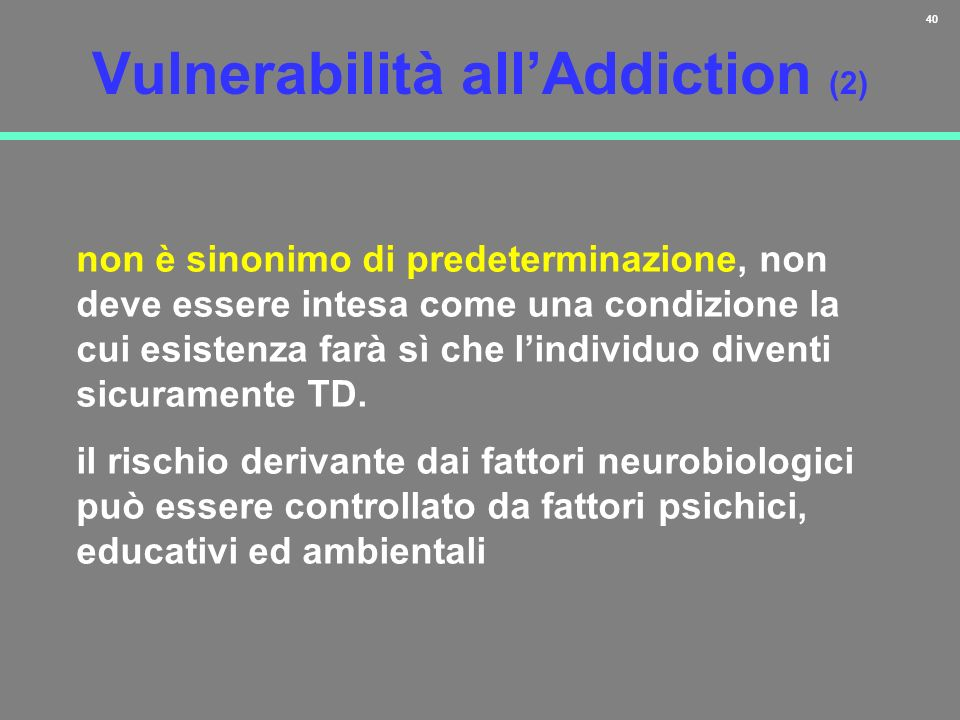 Vulnerabilità all'Addiction (2)