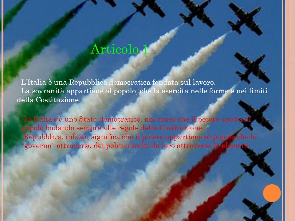 Articolo 1 L'Italia è una Repubblica democratica fondata sul lavoro.