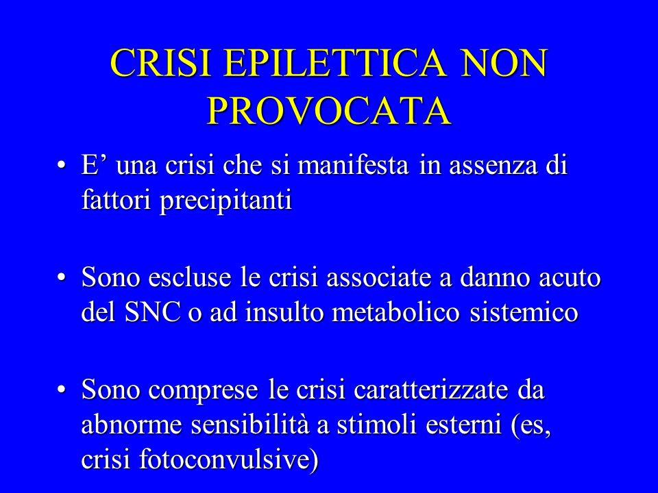 CRISI EPILETTICA NON PROVOCATA