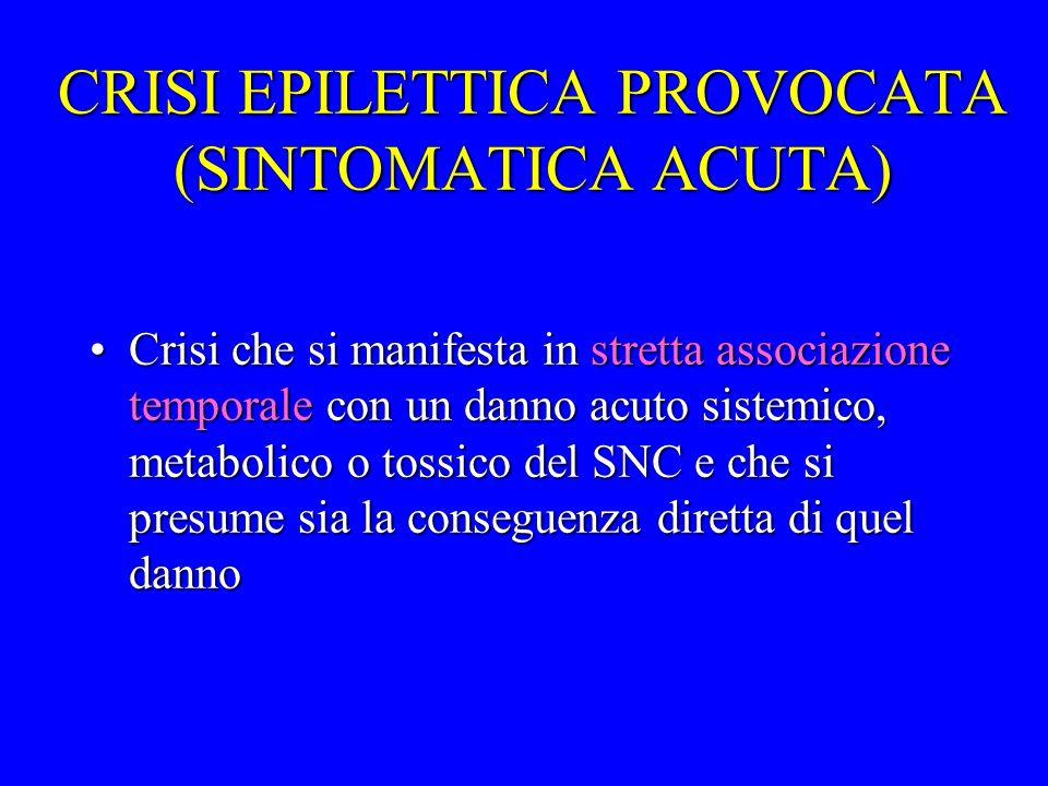 CRISI EPILETTICA PROVOCATA (SINTOMATICA ACUTA)