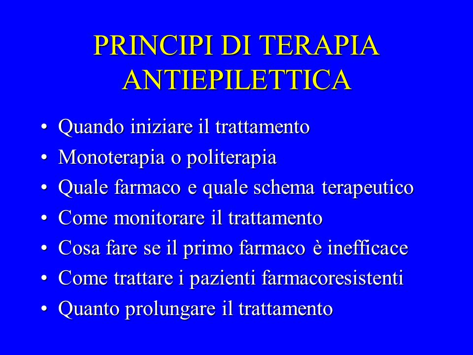 PRINCIPI DI TERAPIA ANTIEPILETTICA
