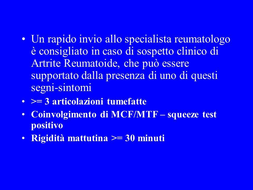 Un rapido invio allo specialista reumatologo è consigliato in caso di sospetto clinico di Artrite Reumatoide, che può essere supportato dalla presenza di uno di questi segni-sintomi
