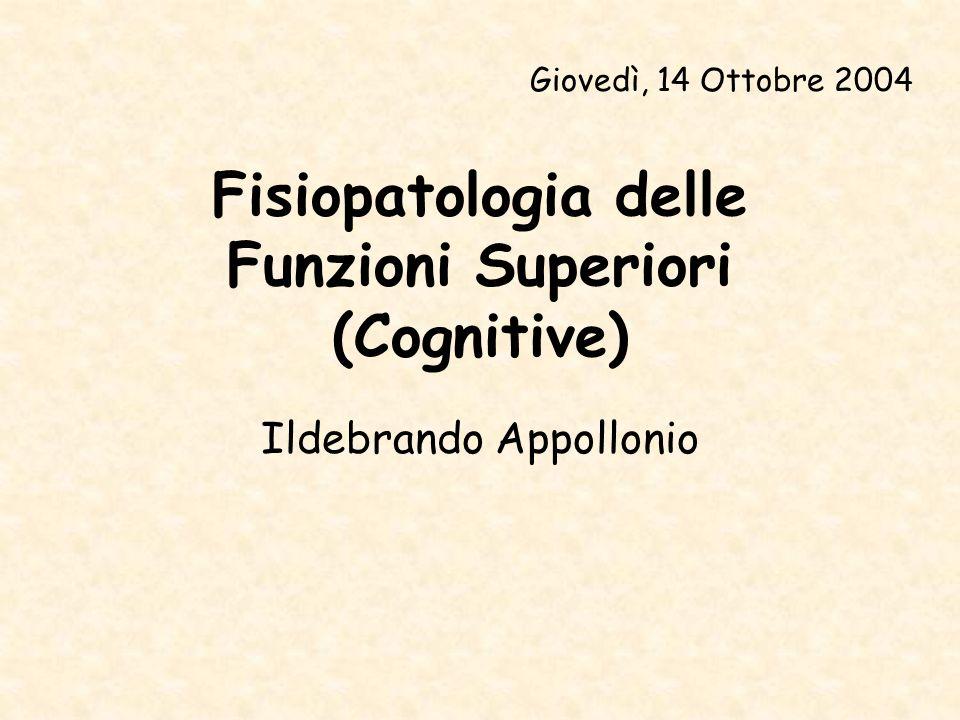 Fisiopatologia delle Funzioni Superiori (Cognitive)