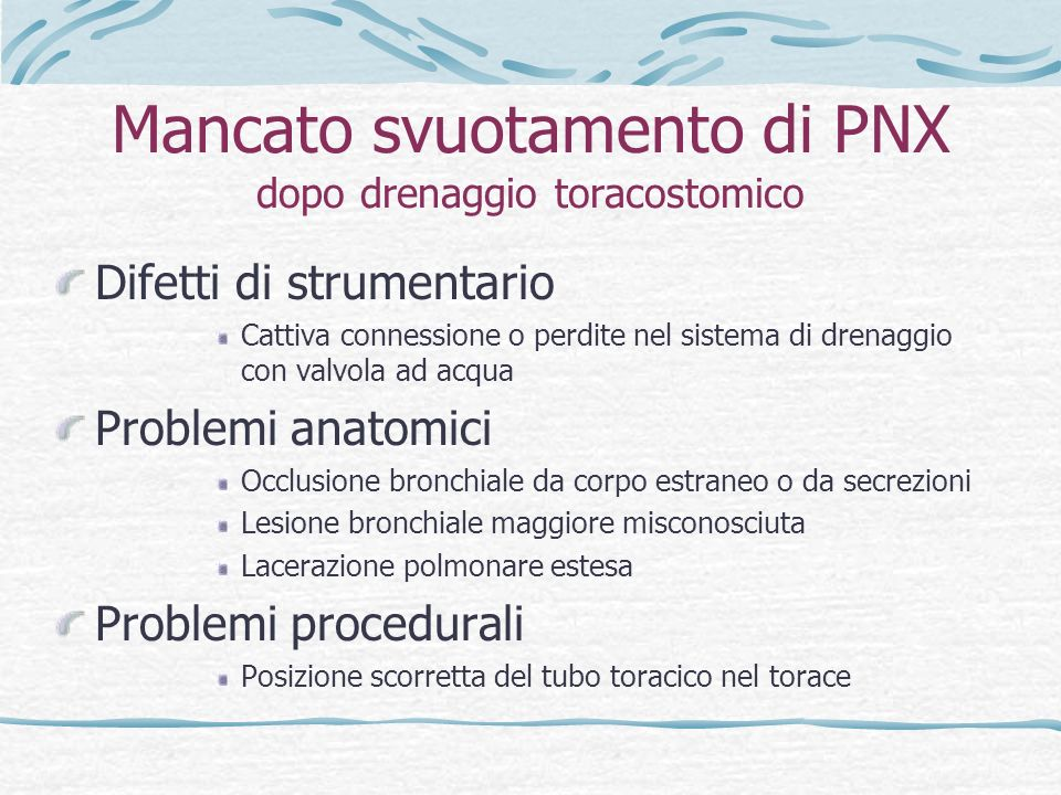 Mancato svuotamento di PNX dopo drenaggio toracostomico