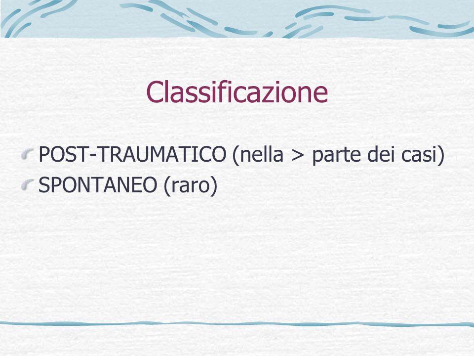 Classificazione POST-TRAUMATICO (nella > parte dei casi)