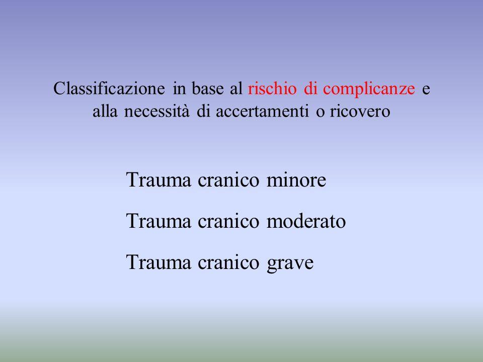 Trauma cranico moderato Trauma cranico grave
