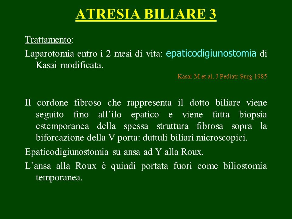 ATRESIA BILIARE 3 Trattamento:
