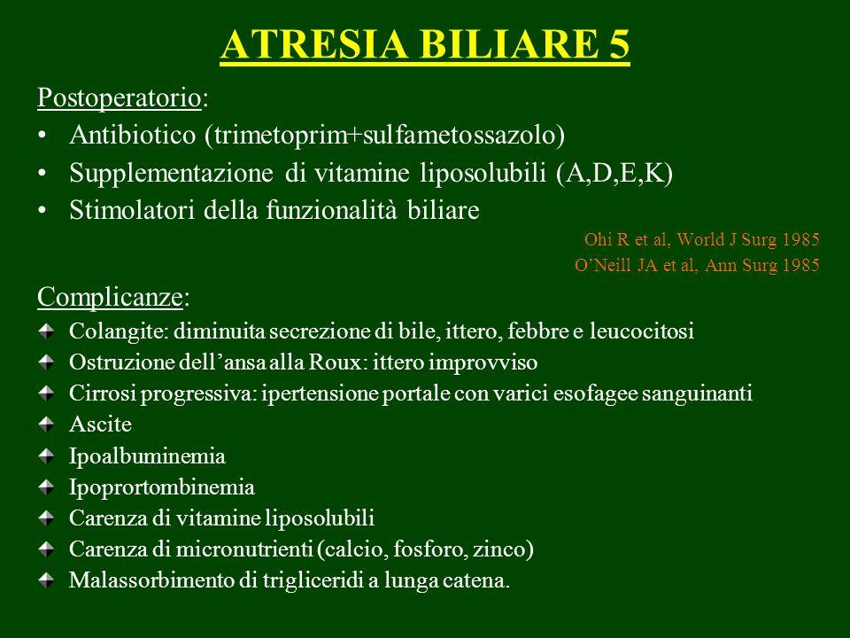 ATRESIA BILIARE 5 Postoperatorio: