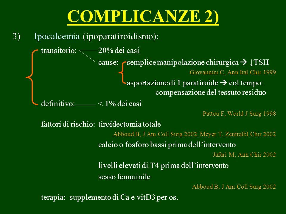 COMPLICANZE 2) Ipocalcemia (ipoparatiroidismo):