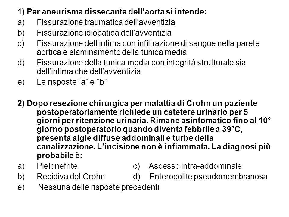 1) Per aneurisma dissecante dell'aorta si intende: