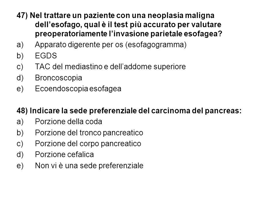47) Nel trattare un paziente con una neoplasia maligna dell'esofago, qual è il test più accurato per valutare preoperatoriamente l'invasione parietale esofagea