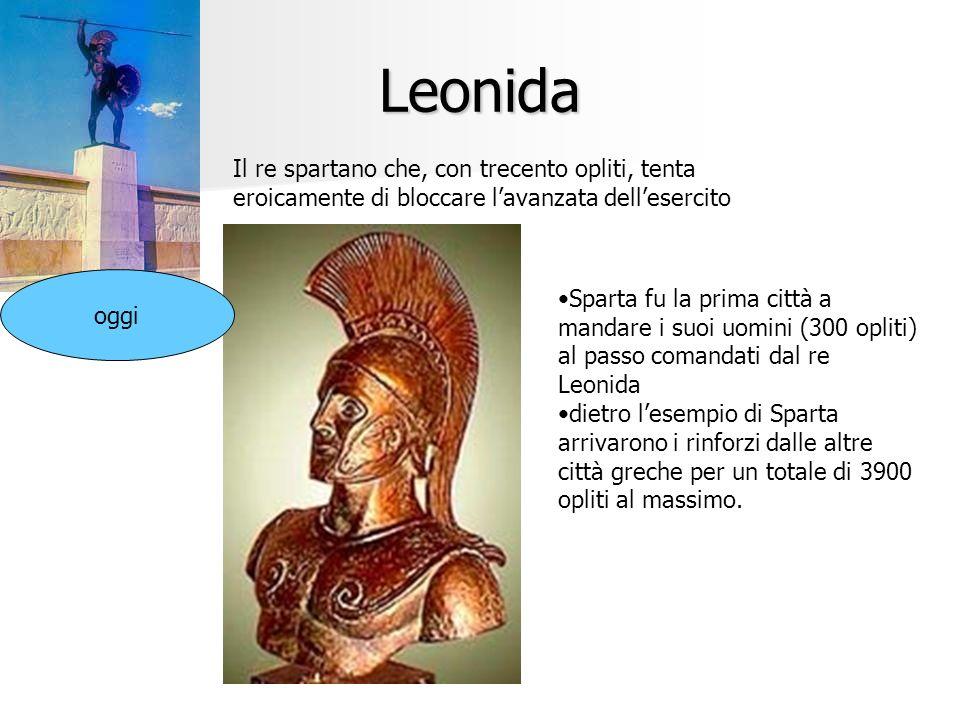 Leonida Il re spartano che, con trecento opliti, tenta eroicamente di bloccare l'avanzata dell'esercito.