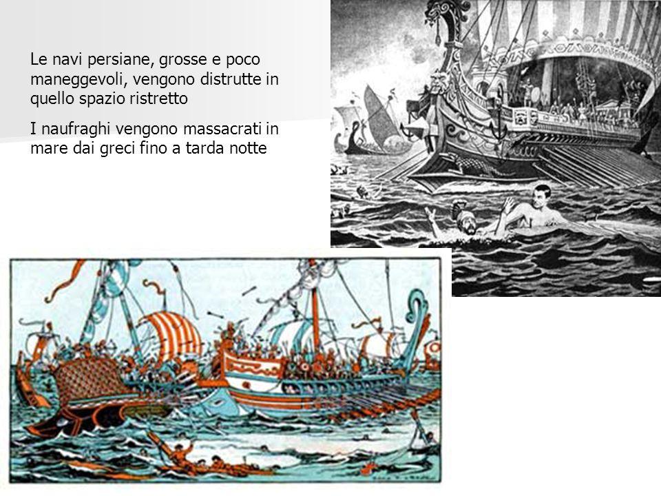 Le navi persiane, grosse e poco maneggevoli, vengono distrutte in quello spazio ristretto